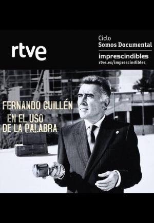Fernando Guillén: En el uso de la palabra
