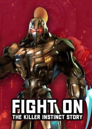 FIGHT ON: The Killer Instinct Story