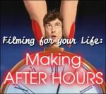 Filming for Your Life: Making 'After Hours' (S) (C)