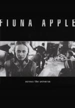 Fiona Apple: Across the Universe (Vídeo musical)