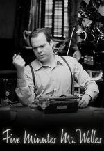Five Minutes, Mr. Welles