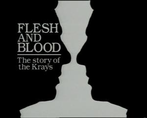 Flesh and Blood: The story of the Krays (TV)