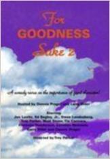 For Goodness Sake II (S)