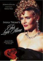 For Love Alone: The Ivana Trump Story (TV)