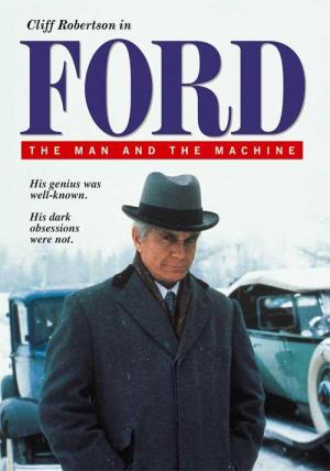 Ford: The Man and the Machine (TV)