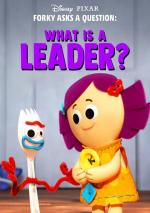 Forky Asks a Question: What Is a Leader? (S)