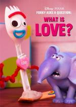 Forky Asks a Question: What is Love? (S)