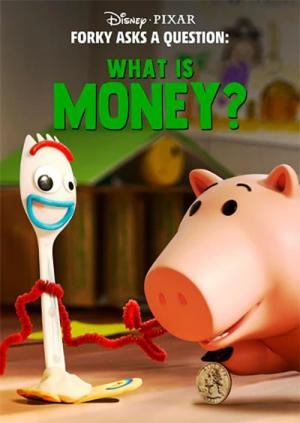 Forky Asks a Question: What is Money? (S)