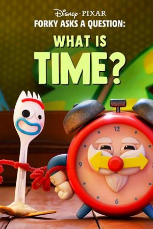 Forky Asks a Question: What is Time? (Ep) (C)