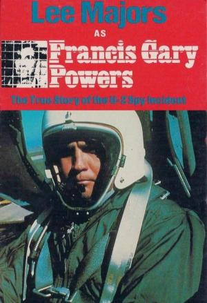 Francis Gary Powers: The True Story of the U-2 Spy Incident (TV)