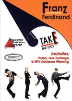 Franz Ferdinand: Take Me Out (Music Video)