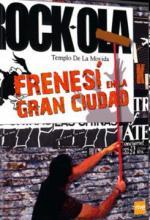 Frenesí en la gran ciudad (La movida madrileña)