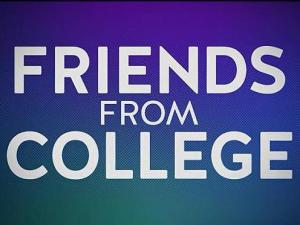 Friends from College (TV Series)