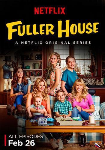 Fuller House (Serie de TV) (2016) Temporada 1-3 [720p] [Latino] [MEGA]