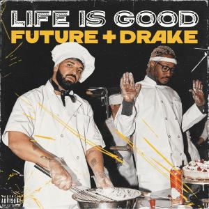 Future & Drake: Life Is Good (Vídeo musical)