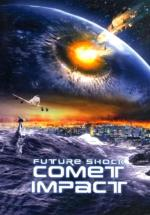 Future Shock: Comet Impact (TV)