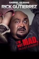 Gabriel Iglesias Presents Rick Gutierrez: I'm Not Mad. I'm Just a Parent (TV)
