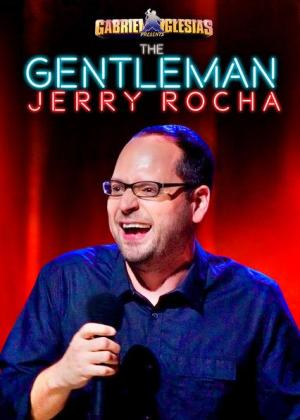 Gabriel Iglesias Presents The Gentleman Jerry Rocha (TV)