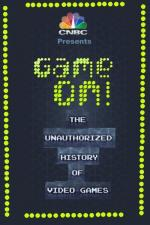 Game On! The Unauthorized History of Video Games
