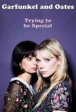 Garfunkel and Oates: Trying to Be Special (TV)