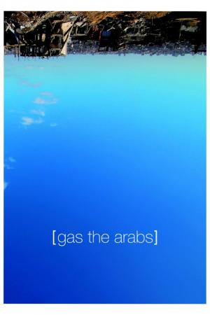 Gas the Arabs