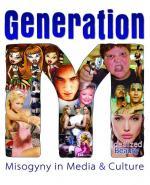 Generation M: Misogyny in Media & Culture