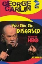 George Carlin: You Are All Diseased (TV)