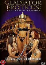 Gladiator Eroticus: The Lesbian Warriors