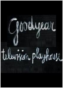 Goodyear Television Playhouse (AKA Goodyear Playhouse) (TV Series) (Serie de TV)