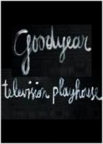 Goodyear Television Playhouse (AKA Goodyear Playhouse) (TV Series) (Serie de TV)