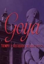 Goya, tiempo y recuerdo de una época (C)