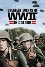 Greatest Events of WWII in Colour (Serie de TV)