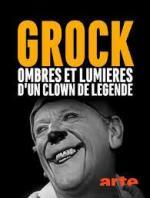 Grock, ombres et lumières d'un clown de légende