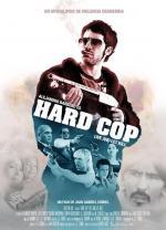 Hard Cop, vivir y dejar matar