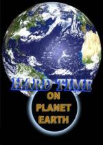 Hard Time on Planet Earth (TV Series)