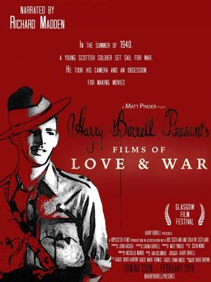 Harry Birrell Presents Films of Love and War