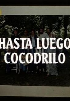 Hasta luego cocodrilo (Serie de TV)