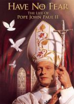 Have No Fear: The Life of Pope John Paul II (TV)