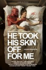 He Took His Skin Off for Me (C)