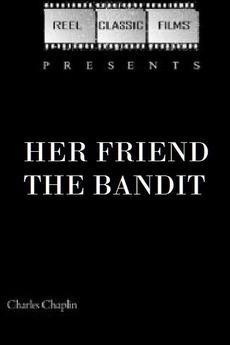 Her Friend the Bandit (S)