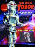 Here Comes Tobor