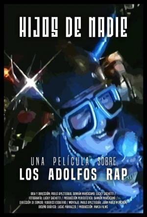 Imagen Hijos de nadie: Una película sobre Los Adolfos Rap