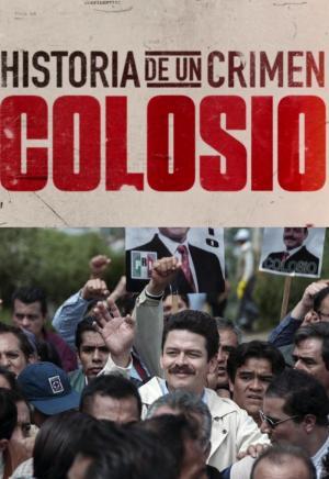 Historia de un crimen: Colosio (TV Series)