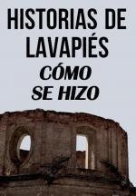 Historias de Lavapiés: Cómo se hizo