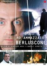 Ho ammazzato Berlusconi