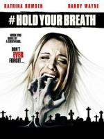 #holdyourbreath (Hold Your Breath)
