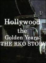 Hollywood the Golden Years: The RKO Story (TV Miniseries)