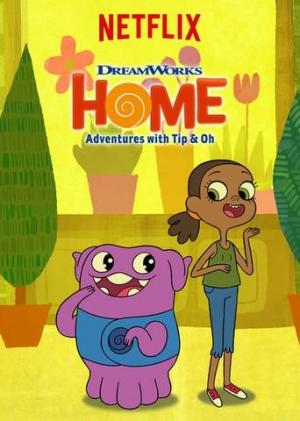 Home: Adventures With Tip & Oh (TV Series)