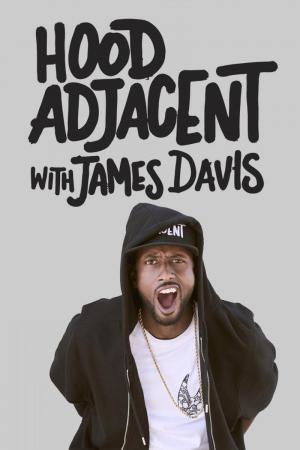 Hood Adjacent with James Davis (TV Series)