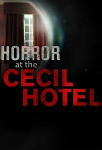 Horror at the Cecil Hotel (TV Miniseries)